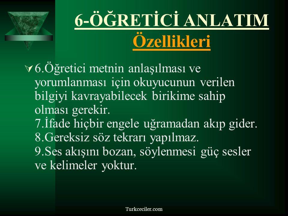 Turkceciler.com 6-ÖĞRETİCİ ANLATIM  Özellikleri: 1.Dil daha çok göndergesel işlevde kullanılır.