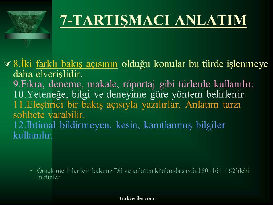 Turkceciler.com 7-TARTIŞMACI ANLATIM  5.Karmaşık ve anlaşılması güç cümleler kullanılmaz.