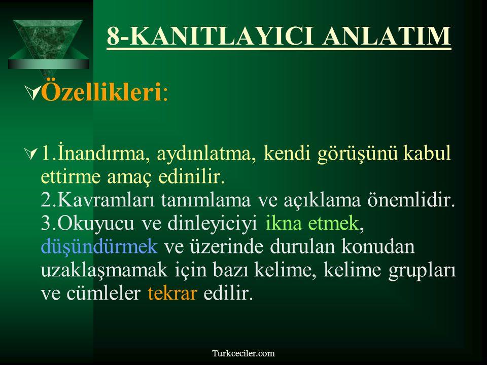 Turkceciler.com 7-TARTIŞMACI ANLATIM  8.İki farklı bakış açısının olduğu konular bu türde işlenmeye daha elverişlidir.