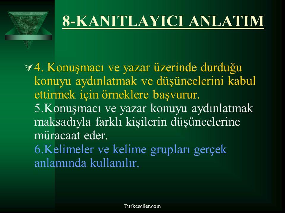 Turkceciler.com 8-KANITLAYICI ANLATIM  Özellikleri:  1.İnandırma, aydınlatma, kendi görüşünü kabul ettirme amaç edinilir.