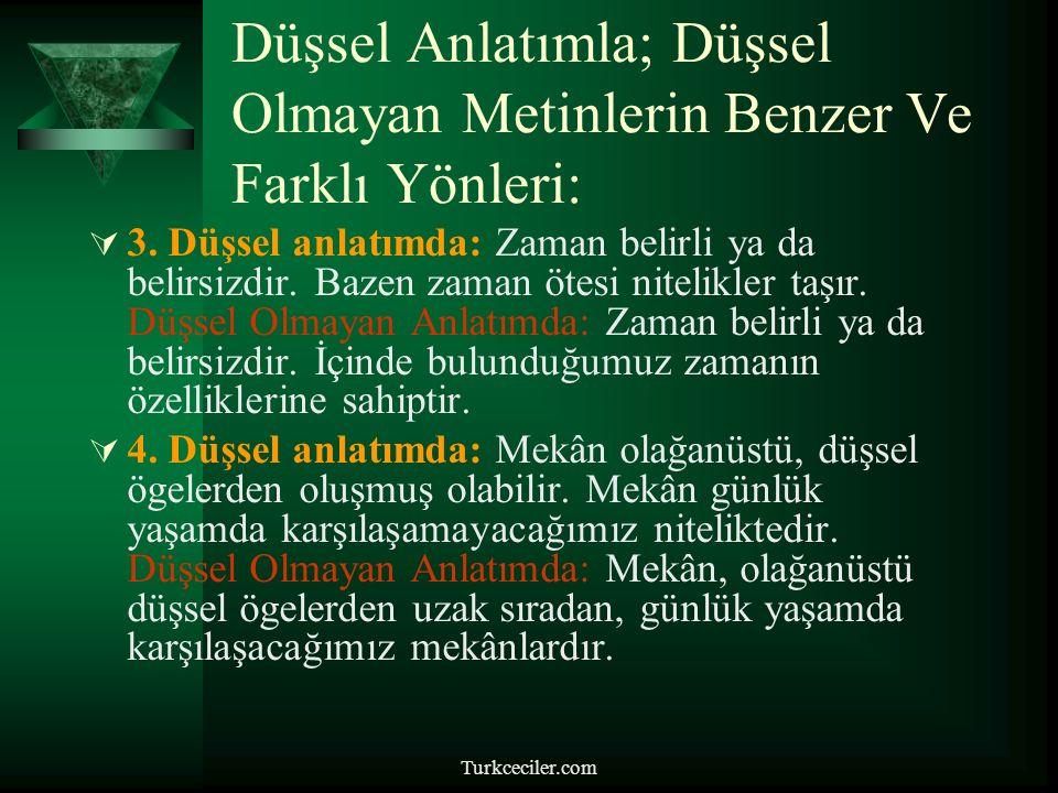 Turkceciler.com Düşsel Anlatımla; Düşsel Olmayan Metinlerin Benzer Ve Farklı Yönleri:  3.