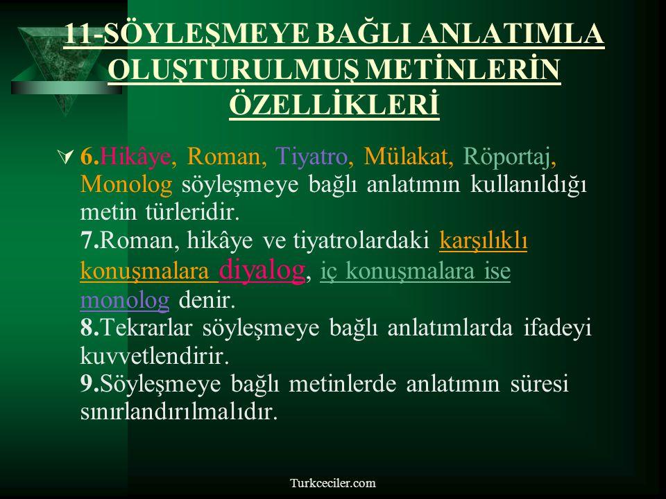 Turkceciler.com 11-SÖYLEŞMEYE BAĞLI ANLATIMLA OLUŞTURULMUŞ METİNLERİN ÖZELLİKLERİ  1.Jest ve mimikler anlatımın gücünü arttırır.