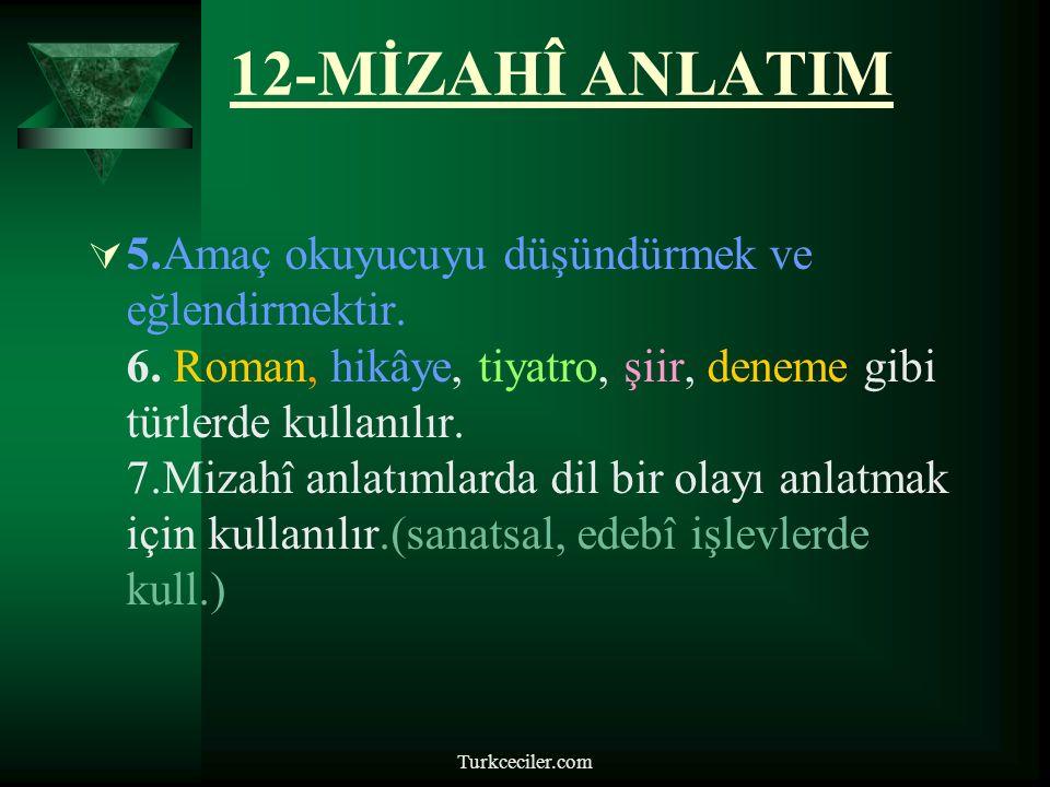 Turkceciler.com 12-MİZAHÎ ANLATIM  5.Amaç okuyucuyu düşündürmek ve eğlendirmektir.