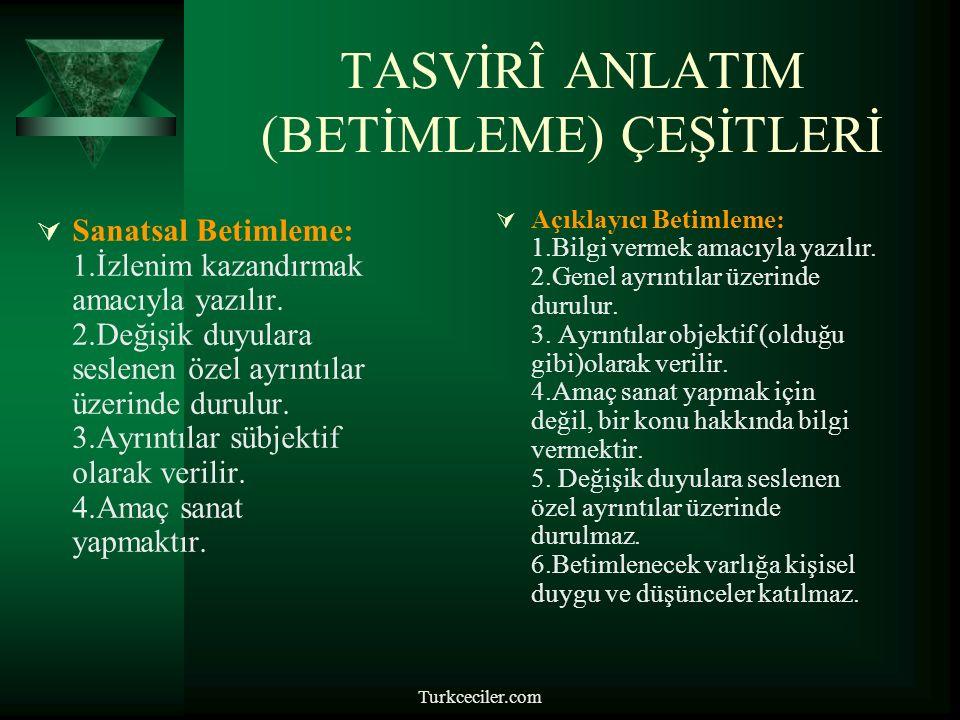 Turkceciler.com 1-BETİMLEYİCİ ANLATIM (ÖYKÜLEME)  Özellikleri: 1.