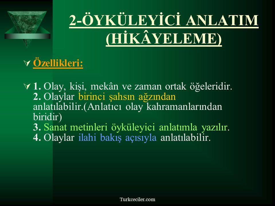 Turkceciler.com 2-ÖYKÜLEYİCİ ANLATIM (HİKÂYELEME)  Özellikleri:  1.
