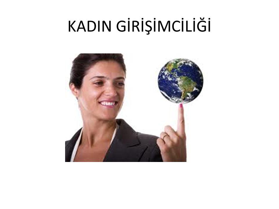 KADIN GİRİŞİMCİLİĞİ