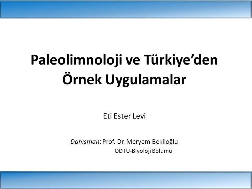 Paleolimnoloji ve Türkiye'den Örnek Uygulamalar Danışman: Prof.