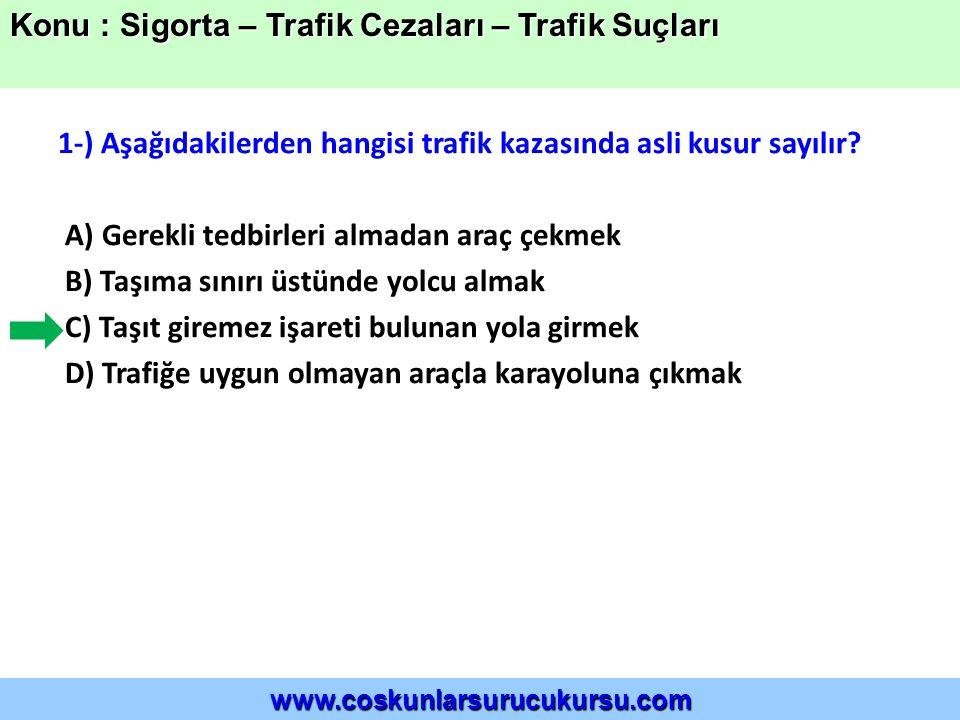 1-) Aşağıdakilerden hangisi trafik kazasında asli kusur sayılır.