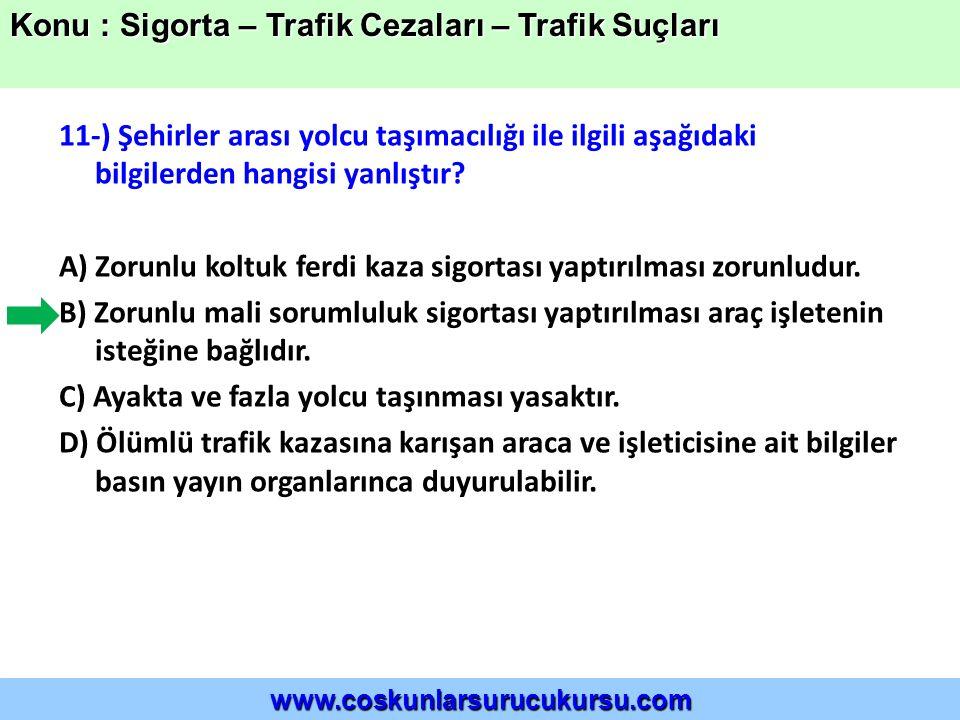 11-) Şehirler arası yolcu taşımacılığı ile ilgili aşağıdaki bilgilerden hangisi yanlıştır.
