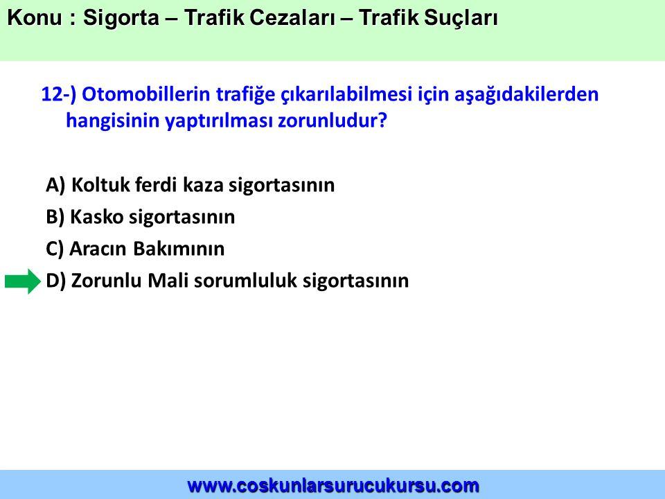 12-) Otomobillerin trafiğe çıkarılabilmesi için aşağıdakilerden hangisinin yaptırılması zorunludur.