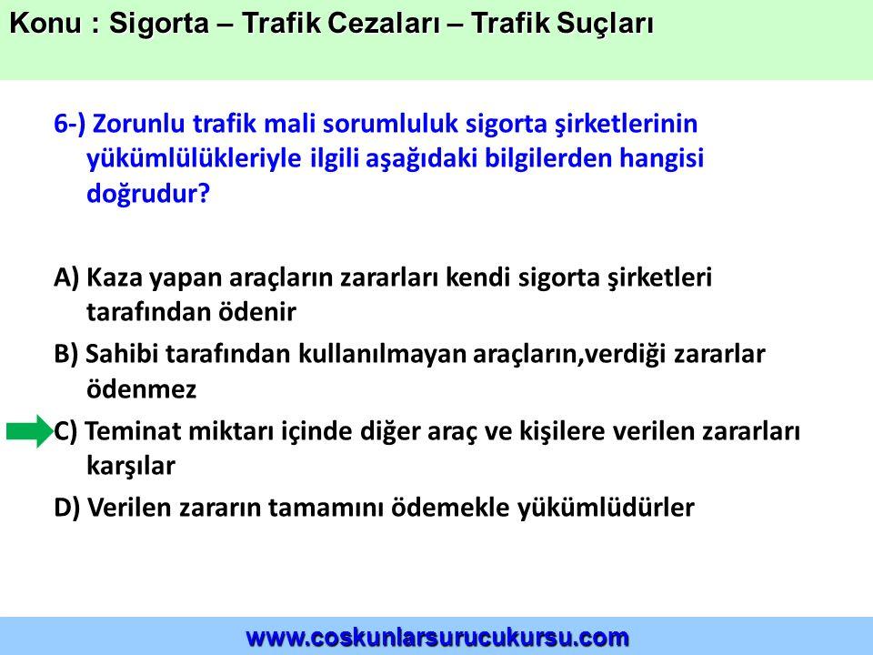 6-) Zorunlu trafik mali sorumluluk sigorta şirketlerinin yükümlülükleriyle ilgili aşağıdaki bilgilerden hangisi doğrudur.