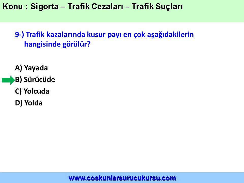 9-) Trafik kazalarında kusur payı en çok aşağıdakilerin hangisinde görülür.