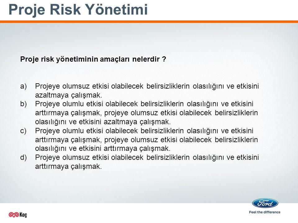 Proje Risk Yönetimi Proje risk yönetiminin amaçları nelerdir .