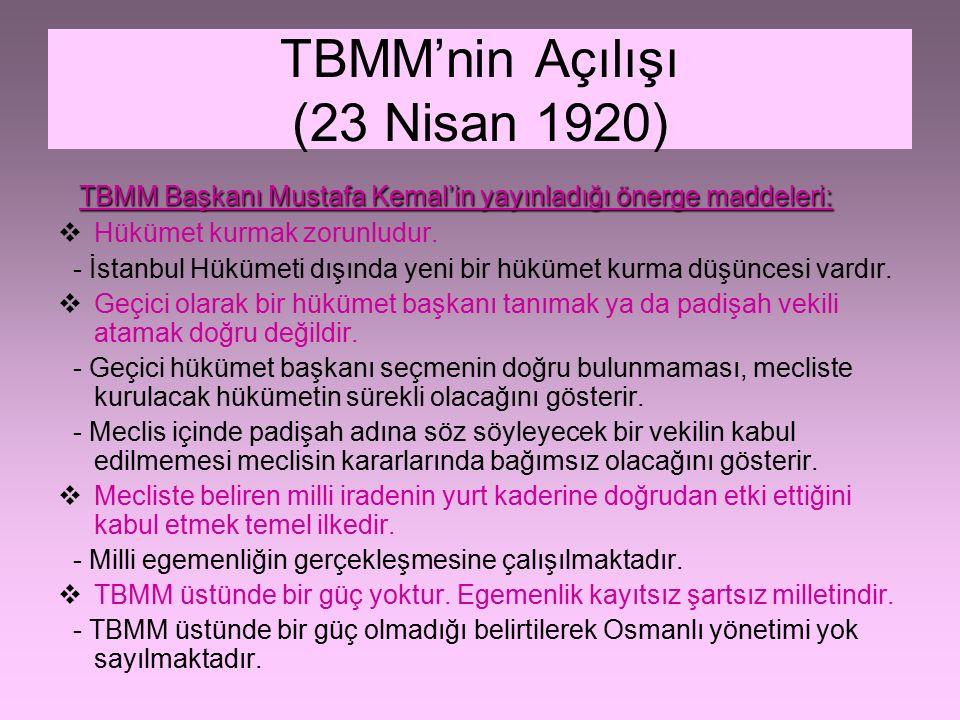 TBMM'nin Açılışı (23 Nisan 1920)  TBMM yasama ve yürütme yetkilerini üzerinde taşır.