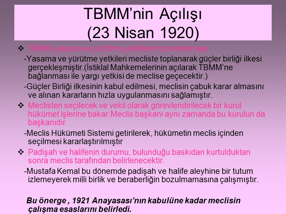 TBMM'nin Özellikleri  İlk TBMM kurucu bir meclisti.