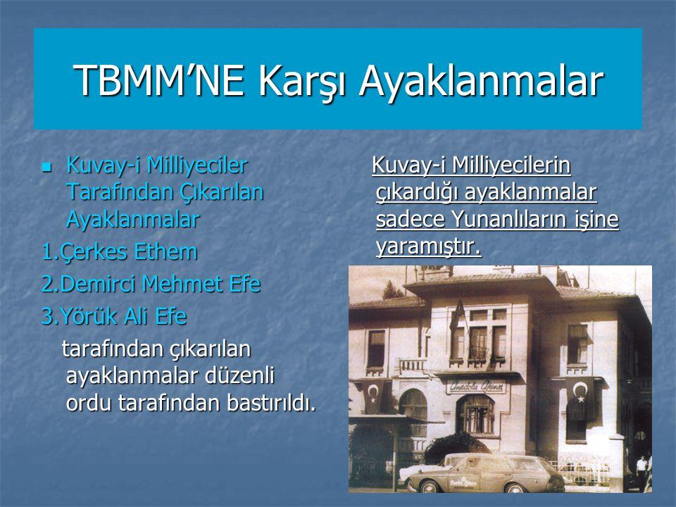 TBMM'ne Karşı Ayaklanmalar TBMM'nin Ayaklanmalara Karşı Aldığı Tedbirler: 1.Ayaklanmalara karşı 29 Nisan 1920'de Hıyanet-i Vataniye Kanunu çıkarıldı.
