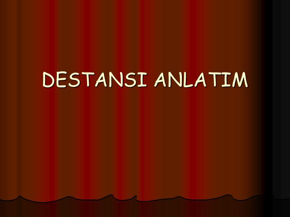 DESTANSI ANLATIM