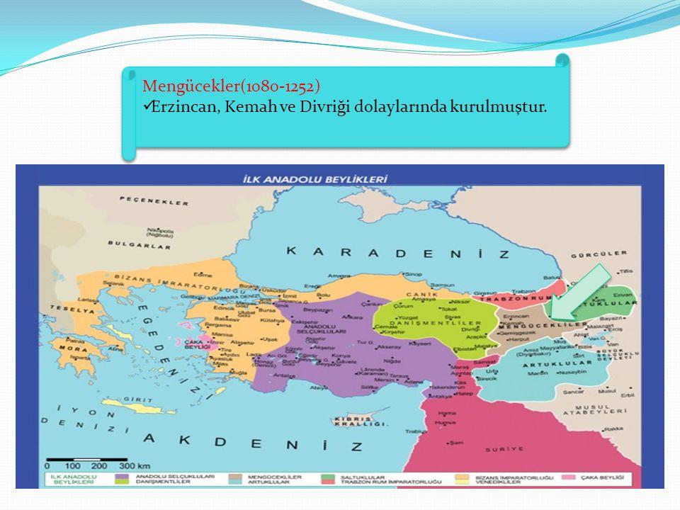 Mengücekler(1080-1252) Erzincan, Kemah ve Divriği dolaylarında kurulmuştur. Mengücekler(1080-1252) Erzincan, Kemah ve Divriği dolaylarında kurulmuştur