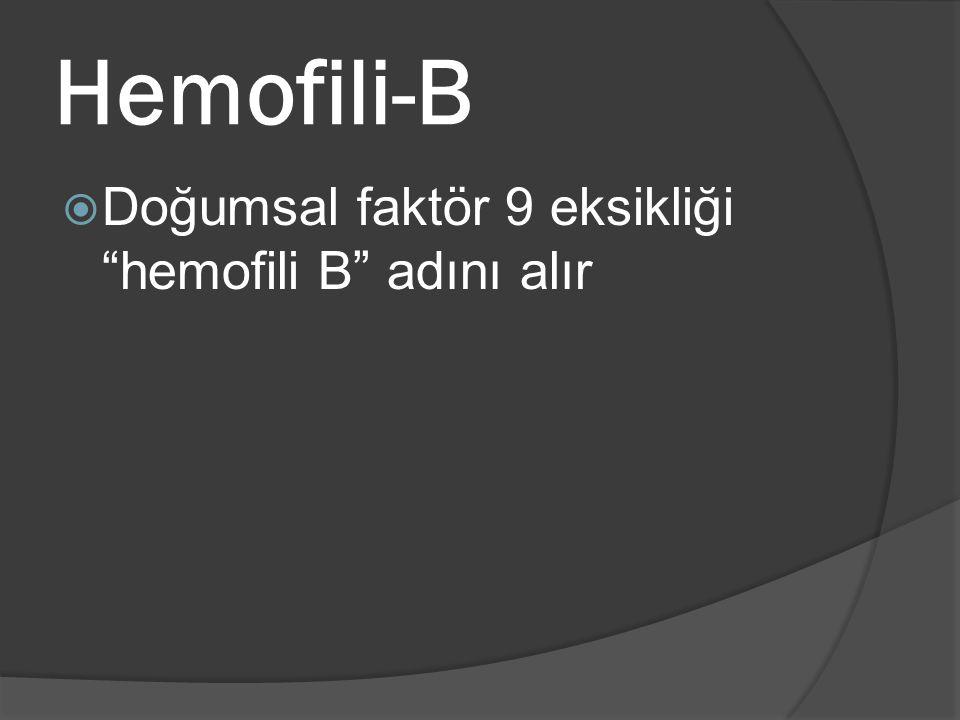 "Hemofili-B  Doğumsal faktör 9 eksikliği ""hemofili B"" adını alır"