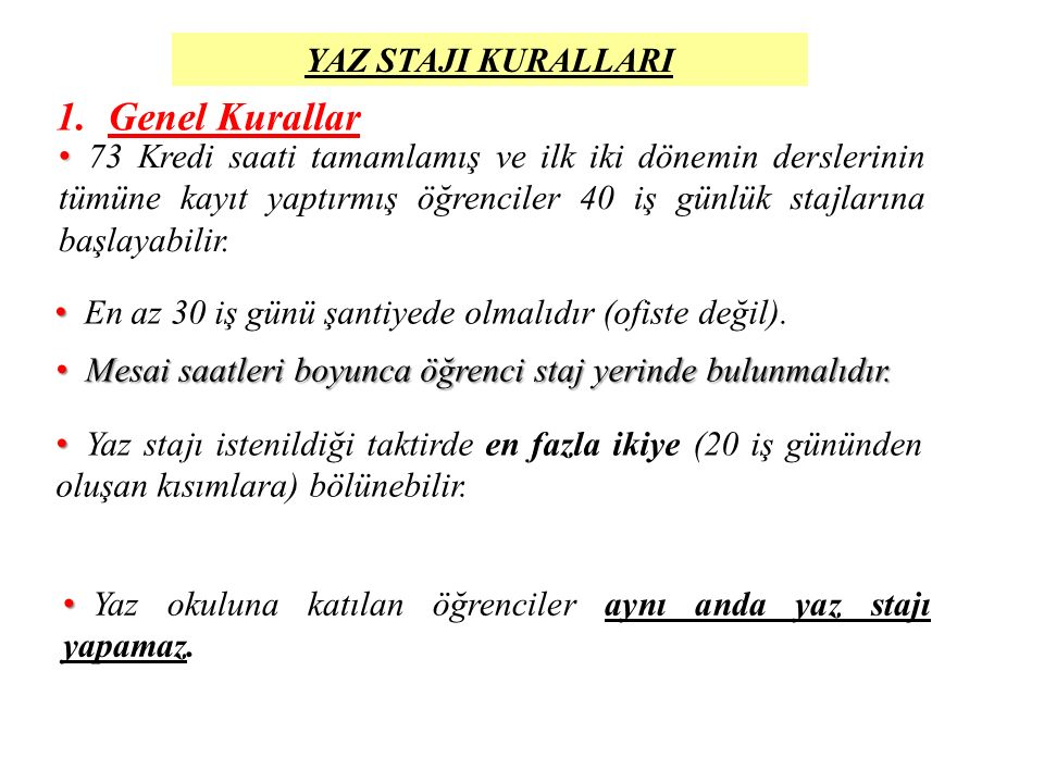 Türkçe olarak yazılan Yaz Stajı Raporu tamamlanmalı ve kayıt sırasında teslime hazır olmalıdır.