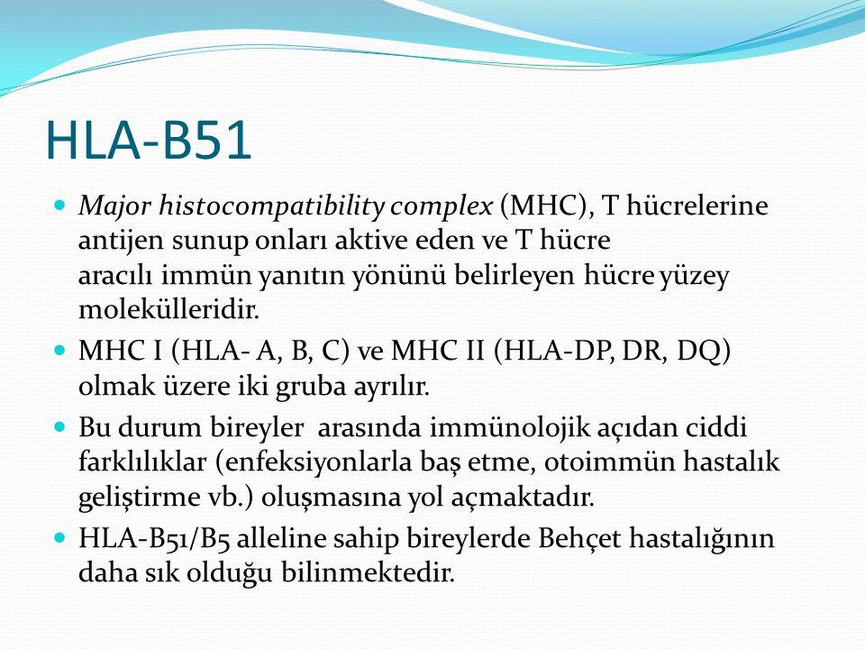 HLA-B51 Major histocompatibility complex (MHC), T hücrelerine antijen sunup onları aktive eden ve T hücre aracılı immün yanıtın yönünü belirleyen hücre yüzey molekülleridir.