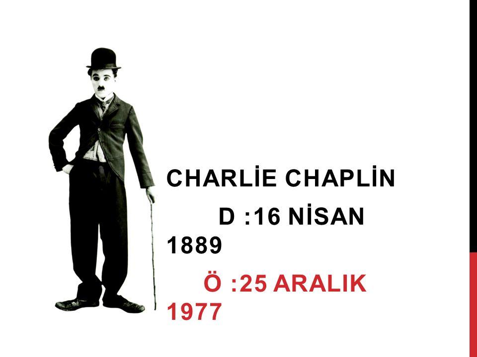 HAYATI  Charlie Chaplin İngiliz sinema yönetmeni, oyuncu ve yazar.