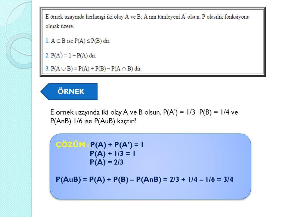ÖRNEK E örnek uzayında iki olay A ve B olsun.