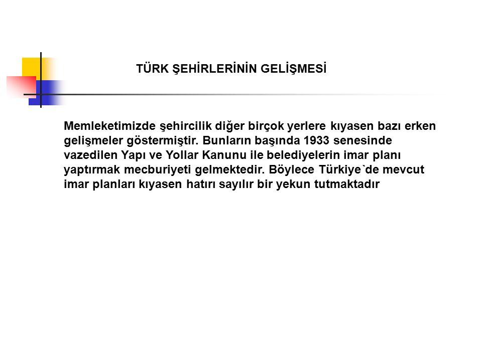 Cumhuriyet Dönemi Türkiye' de Şehirleşme Şehir çalışmalarının tarihî seyrine baktığımızda; ilk dönemlerde, şehirleşme ve sorunları öncelikli konular olarak çalışılmış, özellikle 1960 lardan sonraki dönemde ise şehirlerin tarihi verimli bir çalışma alanı haline gelmiştir