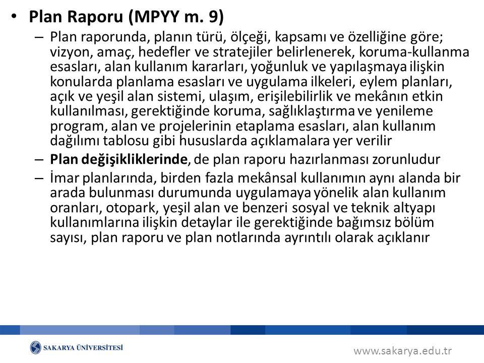 www.sakarya.edu.tr Plan Raporu (MPYY m. 9) – Plan raporunda, planın türü, ölçeği, kapsamı ve özelliğine göre; vizyon, amaç, hedefler ve stratejiler be