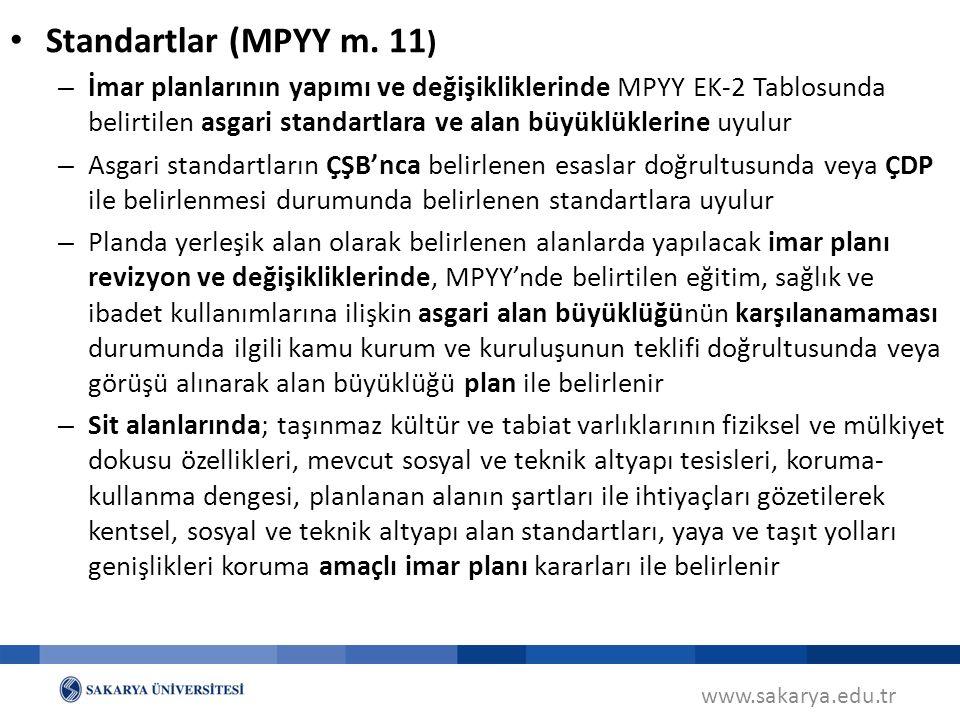 www.sakarya.edu.tr Standartlar (MPYY m. 11 ) – İmar planlarının yapımı ve değişikliklerinde MPYY EK-2 Tablosunda belirtilen asgari standartlara ve ala