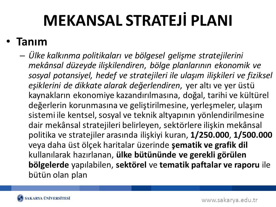www.sakarya.edu.tr Tanım – Ülke kalkınma politikaları ve bölgesel gelişme stratejilerini mekânsal düzeyde ilişkilendiren, bölge planlarının ekonomik v