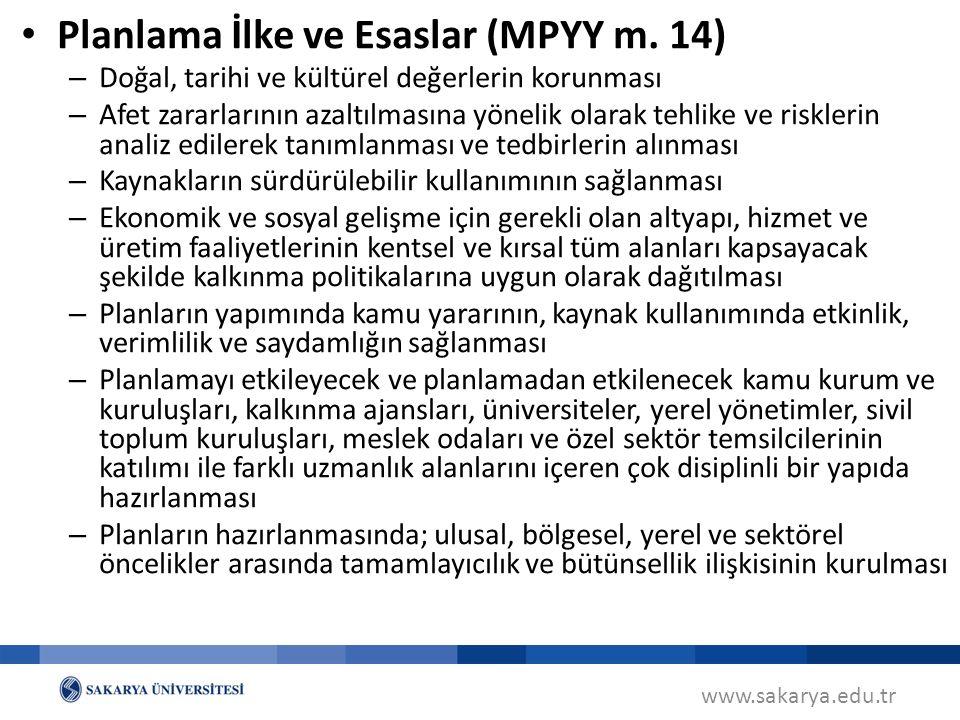 www.sakarya.edu.tr Planlama İlke ve Esaslar (MPYY m. 14) – Doğal, tarihi ve kültürel değerlerin korunması – Afet zararlarının azaltılmasına yönelik ol