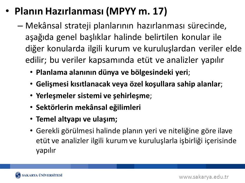 www.sakarya.edu.tr Planın Hazırlanması (MPYY m. 17) – Mekânsal strateji planlarının hazırlanması sürecinde, aşağıda genel başlıklar halinde belirtilen
