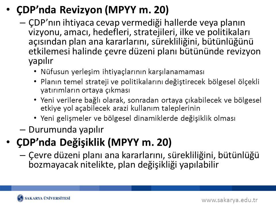 www.sakarya.edu.tr ÇDP'nda Revizyon (MPYY m. 20) – ÇDP'nın ihtiyaca cevap vermediği hallerde veya planın vizyonu, amacı, hedefleri, stratejileri, ilke