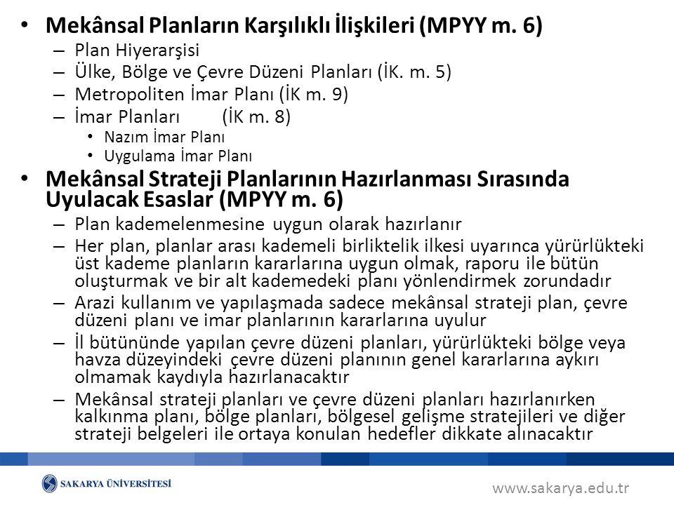 www.sakarya.edu.tr Mekânsal Planların Karşılıklı İlişkileri (MPYY m. 6) – Plan Hiyerarşisi – Ülke, Bölge ve Çevre Düzeni Planları (İK. m. 5) – Metropo