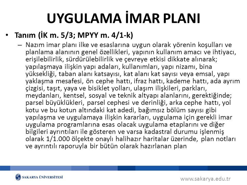 www.sakarya.edu.tr Tanım (İK m. 5/3; MPYY m. 4/1-k) – Nazım imar planı ilke ve esaslarına uygun olarak yörenin koşulları ve planlama alanının genel öz