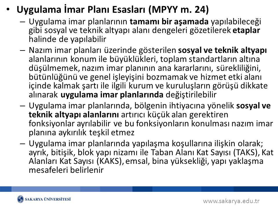 www.sakarya.edu.tr Uygulama İmar Planı Esasları (MPYY m. 24) – Uygulama imar planlarının tamamı bir aşamada yapılabileceği gibi sosyal ve teknik altya