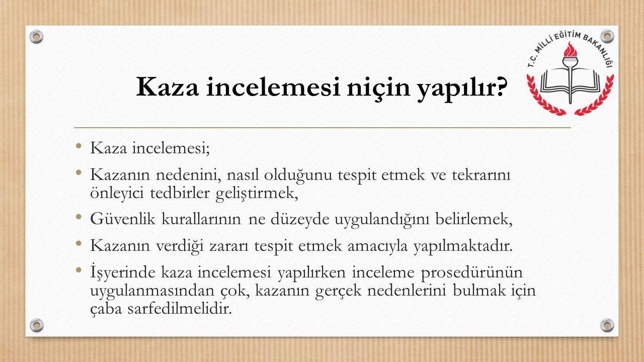 Kaza incelemesi; Kazanın nedenini, nasıl olduğunu tespit etmek ve tekrarını önleyici tedbirler geliştirmek, Güvenlik kurallarının ne düzeyde uygulandı