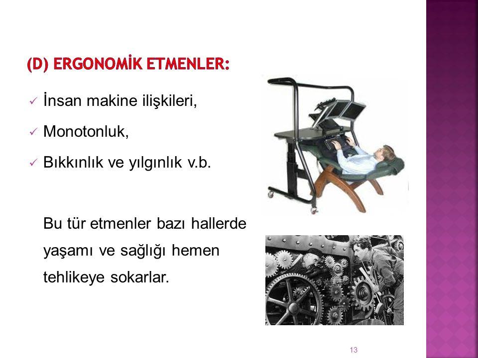 İnsan makine ilişkileri, Monotonluk, Bıkkınlık ve yılgınlık v.b.