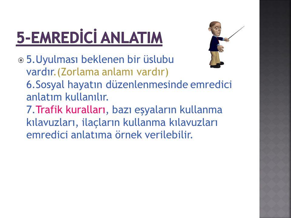  Özellikleri:  1.Dil alıcıyı harekete geçirme işlevinde kullanılır. 2.Emir, telkin, öneri anlamı taşıyan ifadeler yer verilir. 3.Öğretici ve açıklay