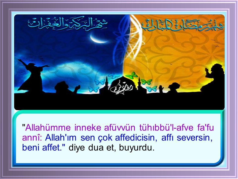 Hz. Aişe validemiz demiştir ki; Rasûlüllah (s.a.s) e: Ey Allah ın Rasûlü.