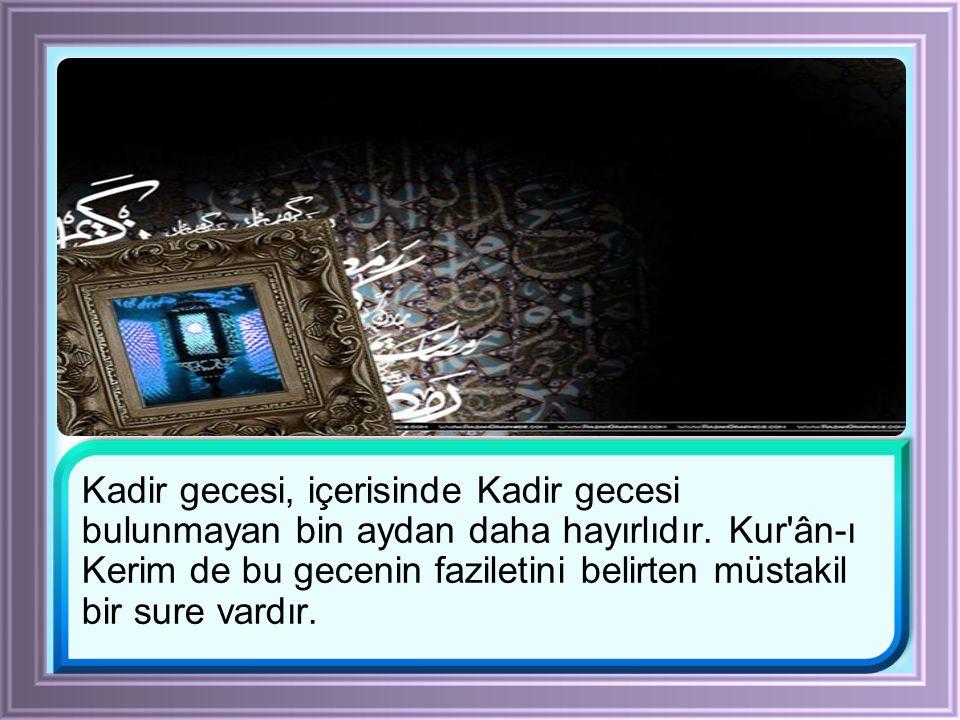 Kur ân-ı Kerim in inmeye başladığı Ramazan ayı nın yirmi yedinci gecesi.