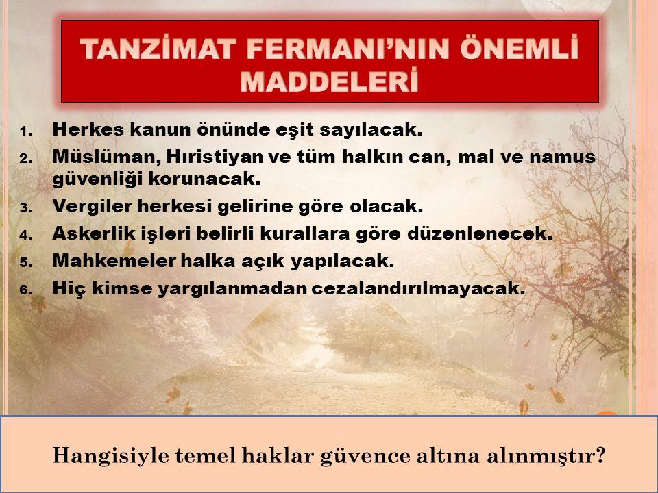 Çocuklar, ben Sultan Abdülmecit. Tanzimat Fermanını hazırlatan padişah benim.