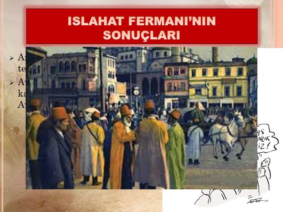  Azınlıklara geniş haklar tanınması, Müslüman halkın tepkisine neden olmuştur.