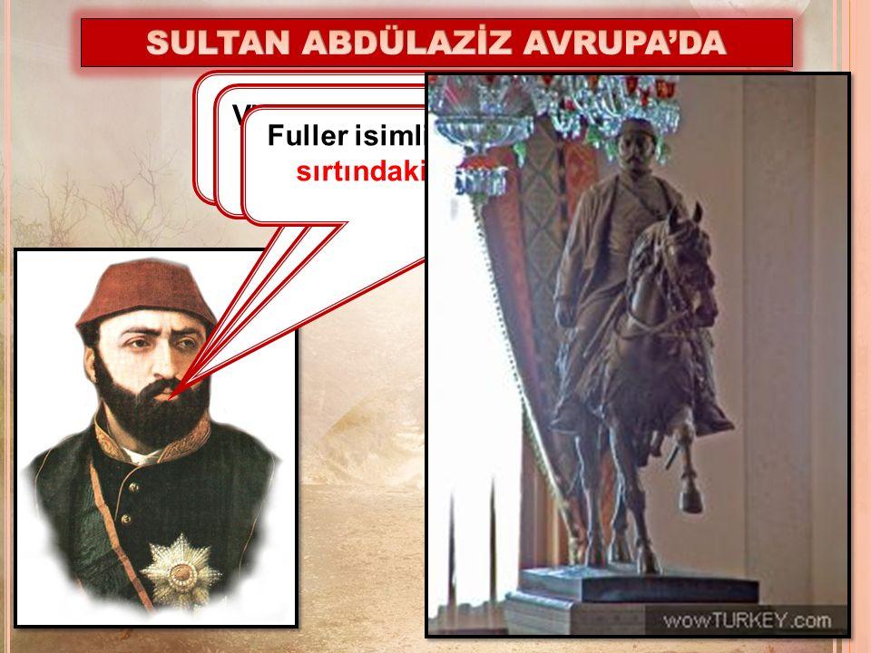 Çocuklar, ben Abdülaziz.Avrupa seyahatine çıkan ilk ve tek Osmanlı padişahıyım.