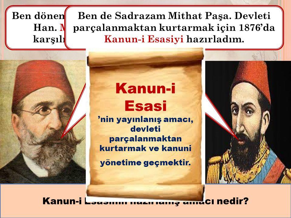 Çocuklar, ben Abdülaziz. Avrupa seyahatine çıkan ilk ve tek Osmanlı padişahıyım.