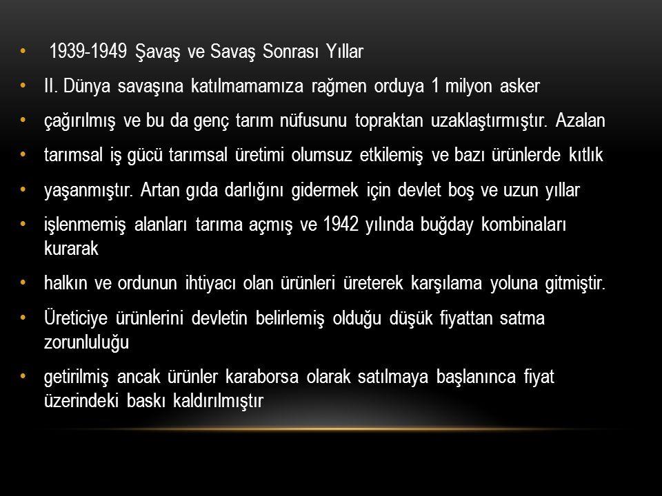 1939-1949 Şavaş ve Savaş Sonrası Yıllar II.