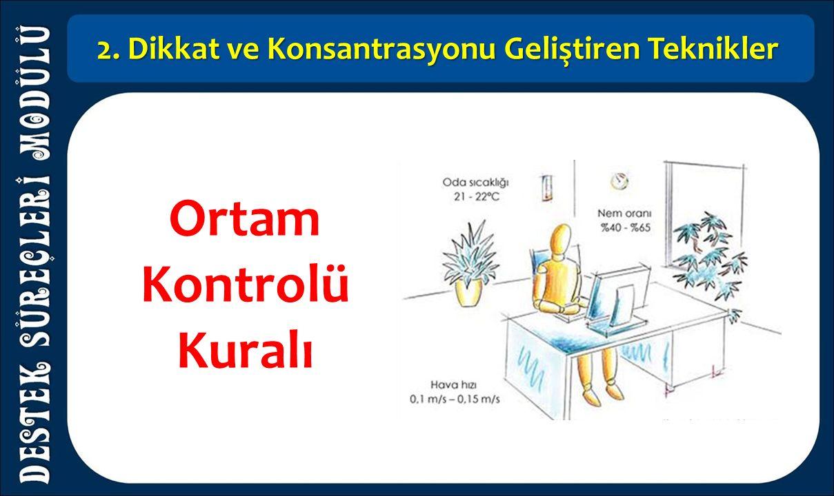 2. Dikkat ve Konsantrasyonu Geliştiren Teknikler Ortam Kontrolü Kuralı