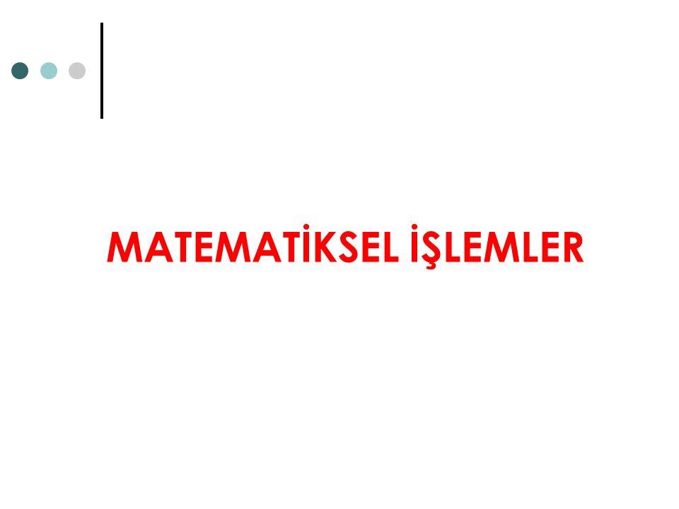 MATEMATİKSEL İŞLEMLER