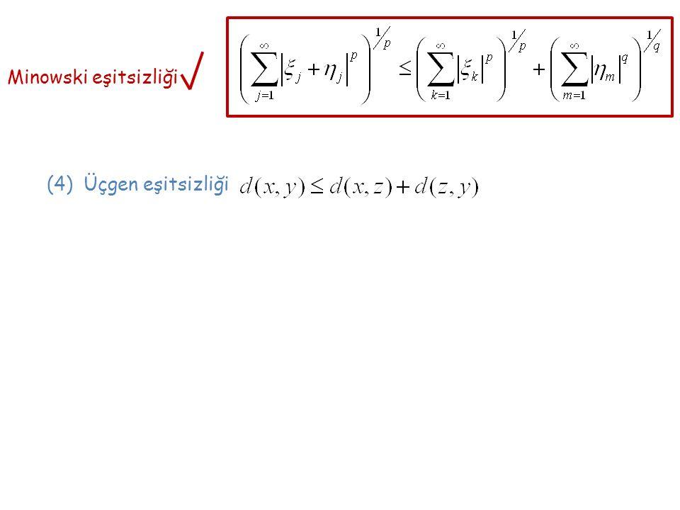 Minowski eşitsizliği (4) Üçgen eşitsizliği